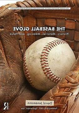 Baseball Glove : History, Material, Meaning, and Value, Pape